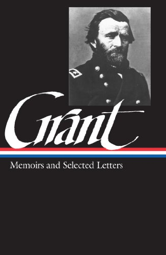Ulysses S. Grant: Memoirs & Selected Letters (LOA #50) (Library of America Civil War Memoirs Collection Book 1) (English Edition)