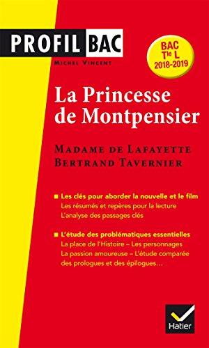 Mme de Lafayette/B. Tavernier, La Princesse de Montpensier : l analyse comparée des deux  uvres (programme de littérature Tle L bac 2018-2019) (Profil Bac) (French Edition)