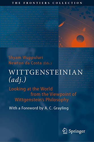 WITTGENSTEINIAN (adj.): Looking at the World from the Viewpoint of Wittgenstein's Philosophy (The Frontiers Collection) (English Edition)
