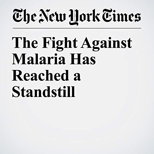 The Fight Against Malaria Has Reached a Standstill audiobook cover art