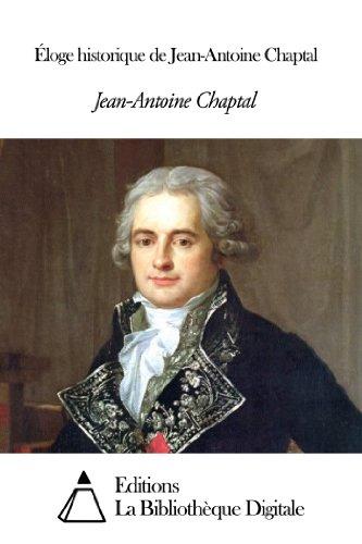 Éloge historique de Jean-Antoine Chaptal (French Edition)