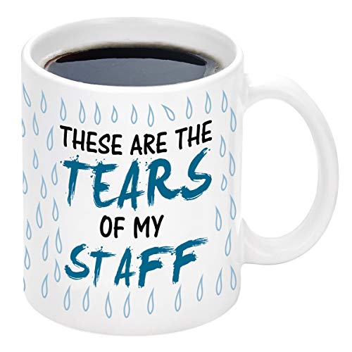 These Are The Tears of My Staff Funny Coffee Mug Bosses Day Gift Coworker Gift Humor Office Gag Gift Ceramic Coffee Cup 11 Ounce