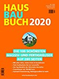 HausBauBuch 2020: Die 100 schönsten Massiv- und Fertighäuser auf 280 Seiten