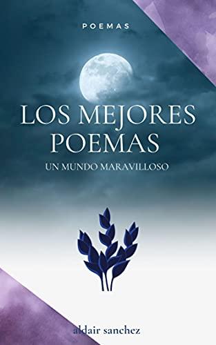 los mejores poemas : Un mundo maravilloso