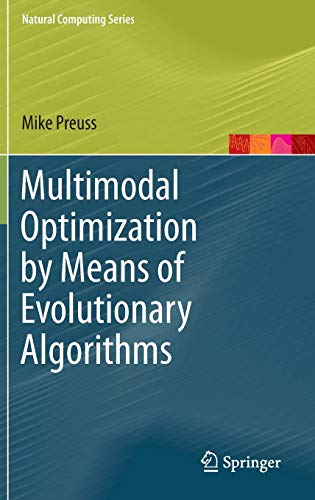 Download Multimodal Optimization by Means of Evolutionary Algorithms (Natural Computing Series) 3319074067