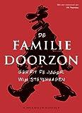 De familie Doorzon: Bevat: Geloof, hopen en liefde , Hte geslacht Doorzon , Doodzonde (Dutch Edition)