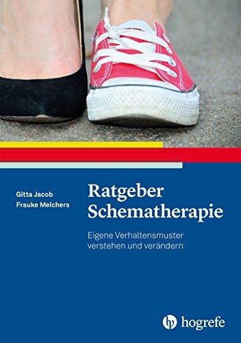 Ratgeber Schematherapie (Ratgeber zur Reihe »Fortschritte der Psychotherapie«)
