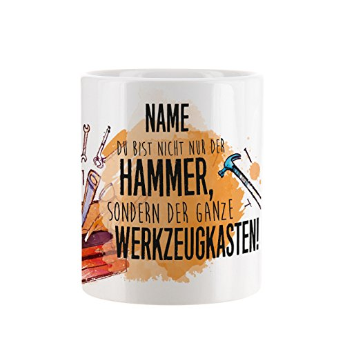 Herz & Heim® Tasse mit Spruch - Du bist nicht nur der Hammer, sondern der ganze Werkzeugkasten - mit Aufdruck des Wunschnamens