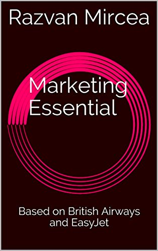 Marketing Essential: Based on British Airways and EasyJet (English Edition)