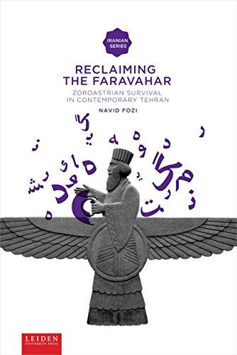 Reclaiming the Faravahar: zoroastrian survival in contemporary Tehran (Iranian Studies)