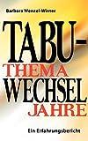 Tabuthema Wechseljahre: Ein Erfahrungsbericht - Barbara Wenzel-Winter
