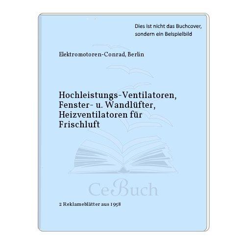 Hochleistungs-Ventilatoren, Fenster- u. Wandlüfter, Heizventilatoren für Frischluft