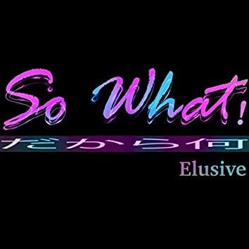 So What!