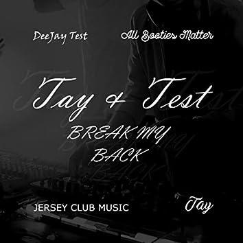 Break My Back (feat. Tay)