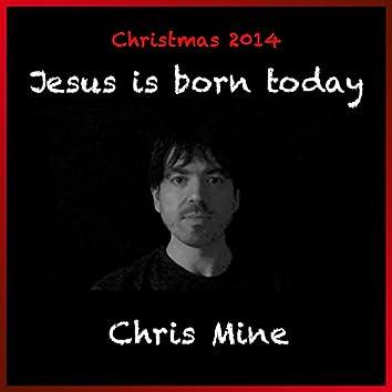 Jesus Is Born Today (Christmas 2014)