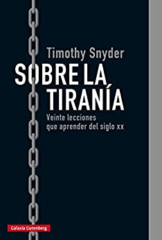 Sobre la tiranía (Ensayo) (Spanish Edition) by [Timothy Snyder, Alejandro Pradera Sánchez]