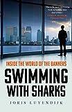 Swimming with Sharks: Inside the World of the Bankers - Joris Luyendijk