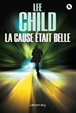 La Cause était belle de Lee Child