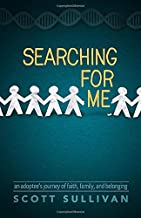 Searching For Me: An Adoptee's Journey of Faith, Family, and Belonging