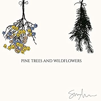 Pine Trees and Wildflowers