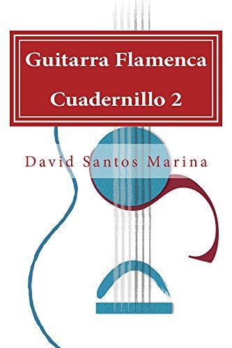 GUITARRA FLAMENCA CUADERNILLO 2: Aprendiendo a Tocar por Sevillanas desde cero