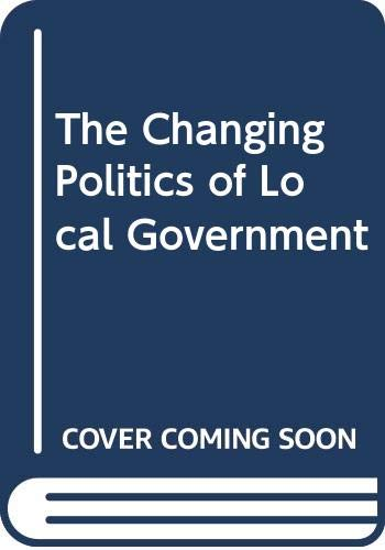 The Changing Politics of Local Government