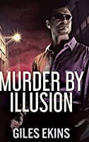 Murder By Illusion: Large Print Hardcover Edition