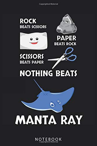 Notebook: Rock Paper Scissors Game Manta Ray Notebook and Journal - Blank Wide Ruled - Funny Manta Ray Accessories for Animal Lovers - Manta Ray Gifts for Women, Men and Kids.