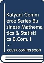 Kalyani Commerce Series Business Mathematics & Statistics B.Com. I Pb. Uni.