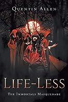 Life-Less: The Immortals Masquerade