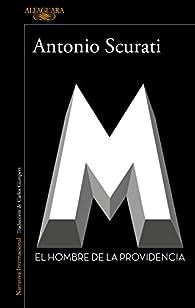 M. El hombre de la providencia par Antonio Scurati