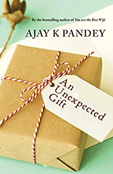 An Unexpected Gift by [Ajay K. Pandey]