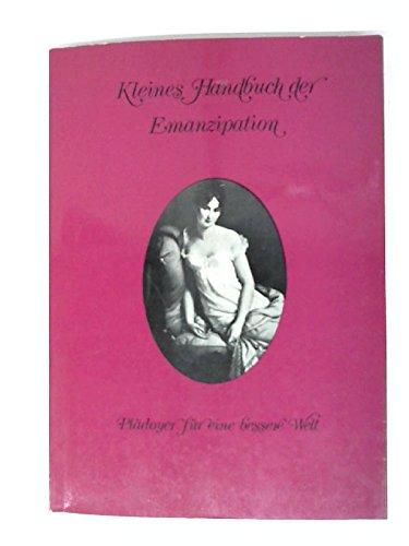 Kleines Handbuch der Emanzipation.