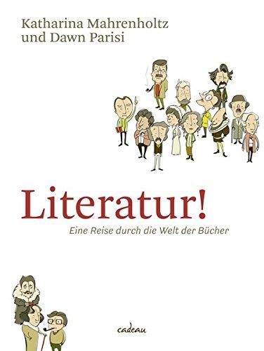 Buchseite und Rezensionen zu 'Literatur! Eine Reise durch die Welt der Bücher (Cadeau)' von Katharina Mahrenholtz