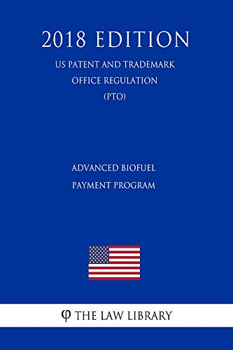 Advanced Biofuel Payment Program (US Rural Business Regulation) (RBS) (2018 Edition) (English Edition)
