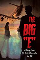 """The Big """"E"""": A Story From The Dixie Chronicles"""