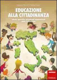 Educazione alla cittadinanza. Schede operative sui principi fondamentali della Costituzione