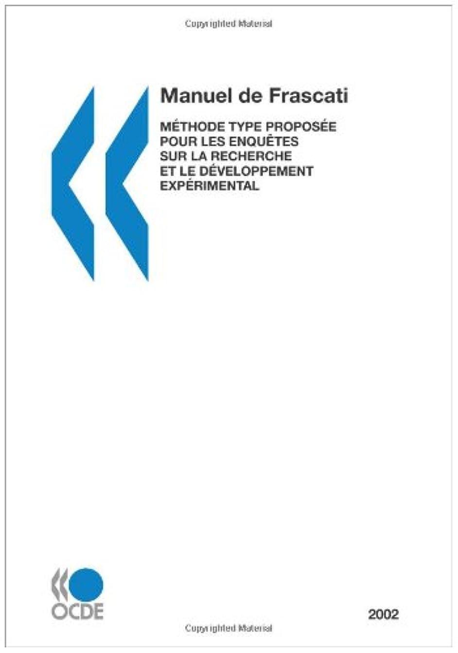 苛性かる誘発するLa mesure des activités scientifiques et technologiques Manuel de Frascati 2002: Méthode type proposée pour les enquêtes sur la recherche et le développement expérimental