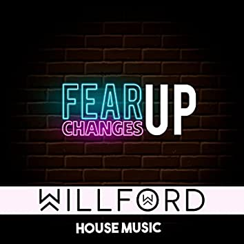 FEAR CHANGES UP