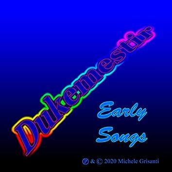 Dukemestir Early Songs
