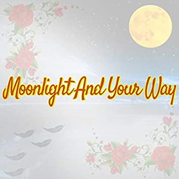 Moonlight and Your Way