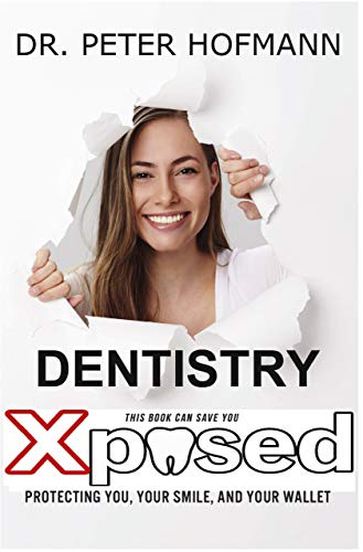 Dentistry Xposed: Protecting You, Your Smile, and Your Wallet