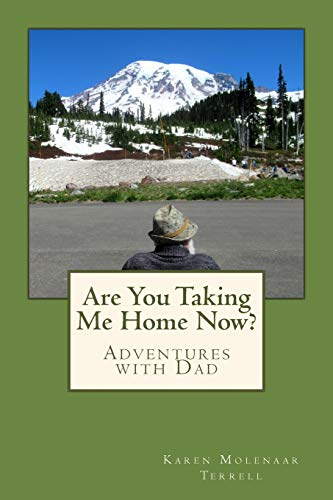 Are You Taking Me Home Now?: Adventures with Dad