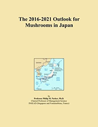 The 2016-2021 Outlook for Mushrooms in Japan