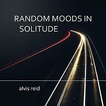 Random Moods in Solitude