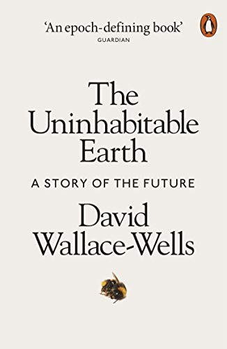 The Uninhabitable Earth: A Story of the Future eBook : Wallace-Wells,  David: Amazon.in: Kindle Store