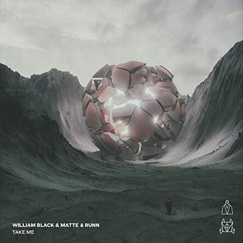 William Black, Matte & Runn