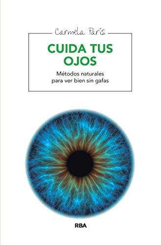 Cuida tus ojos: Métodos naturales para ver sin gafas (SALUD)