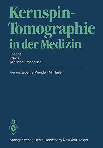Kernspin-Tomographie in der Medizin: Theorie · Praxis · Klinische Ergebnisse