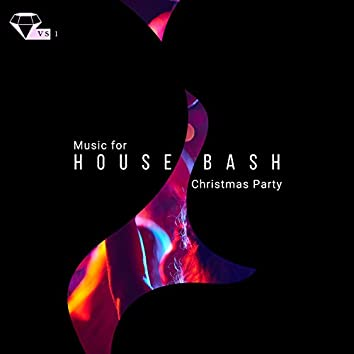 House Bash - Music For Christmas Party